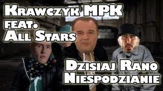 Krawczyk MPK feat. All Stars Dzisiaj Rano Niespodzianie