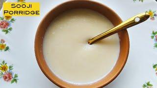 Sooji Porridge For 6 Months+ Babies   Healthy Semolina Porridge / Rava Porridge For Babies and Kids