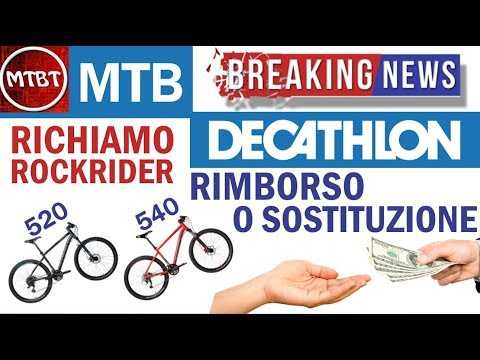 MTB Decathlon Richiamo Rockrider 520 540 Rottura Telaio Rimborso o Sostituzione | MTBT
