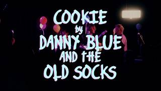 Danny Blue and the Old Socks - Cookie
