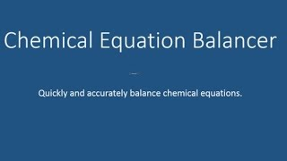 Chemical Equation Balancer/Calculator: How To Easily Balance Any Chemical Equation