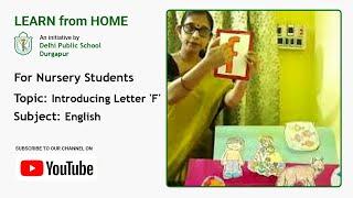 Nursery   Introducing Letter 'F'   English   Teacher – Moitrayee Banik   DPS Durgapur