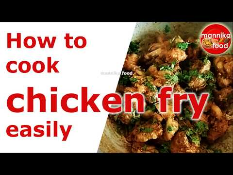 How to cook Chicken Fry easily?