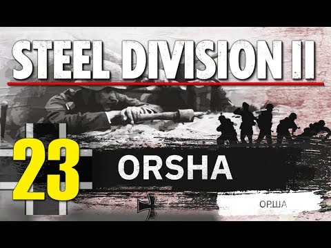 Steel Division 2 Campaign - Orsha #23 (Axis)