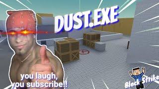 Dust.EXE | Block Strike