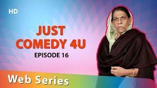 Just Comedy 4u -  With Nirmal Rishi & Jaswinder Bhalla | Episode 16 | Punjabi Web Series | HD 1080p