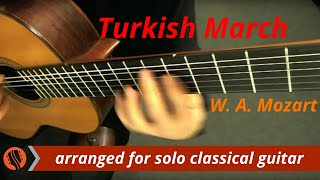 W. A. Mozart - Rondo alla Turca (Turkish March), solo classical guitar