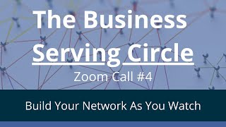 The Serving Circle - Business Collaboration Call #4