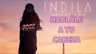 Indila - Parle à ta tête (Letra en ESPAÑOL)