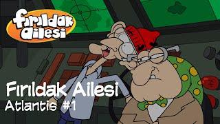 Atlantis | Fırıldak Ailesi (2. Sezon 10. Bölüm) | Grafi2000 | Cookplus.com