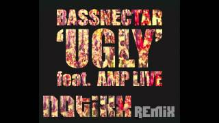 Bassnectar ft. Amp Live - Ugly (Notixx Remix)