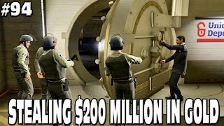 GTA 5 - STEALING $200 MILLION IN GOLD - BIG HEIST! #94 Grand Theft Auto 5 Funny Moments