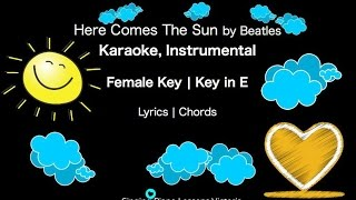 Here Comes The Sun Beatles in Female Key Karaoke Instrumental