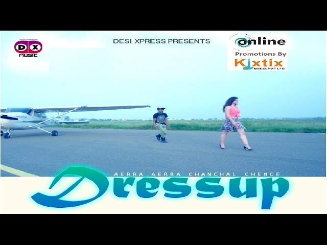 DressUp Full Video Song HD | Chanchal Chence | New Hindi Songs 2017