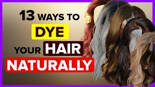 13 Incredibly Easy Ways To Dye Your Hair Naturally