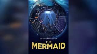 The Mermaid 2016 Mermaids Song Theme