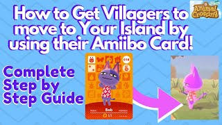 How to Use Amiibo Cards to Get Villagers to Move In - Animal Crossing New Horizons - Complete Guide