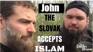 John the Slovak Gets sign from Allah for Islam