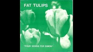 Fat Tulips - It's so True (1990)