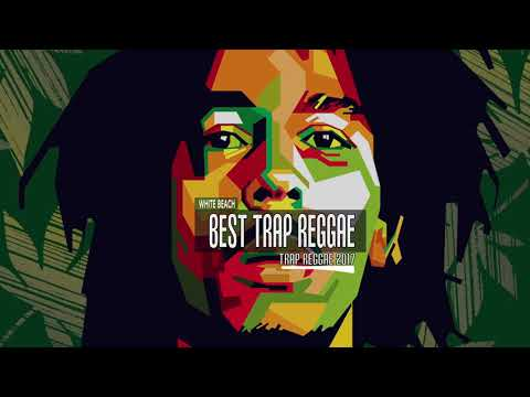 Best Trap Reggae Mix 2017 Mp3 Download - NaijaLoyal Co