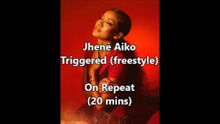 Jhené Aiko   Triggered (freestyle) ON REPEAT (20 Mins)
