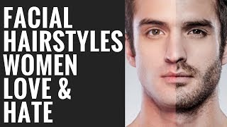 Mens Facial Hair Styles Women Love And Hate