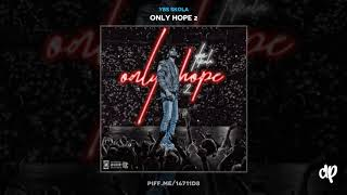 YBS Skola - Trap Phone Feat Lil Baby [Only Hope 2]
