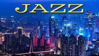 Exquisite Night JAZZ Playlist - Sensual Saxophone JAZZ &  Lights of Night City - Night Traffic JAZZ