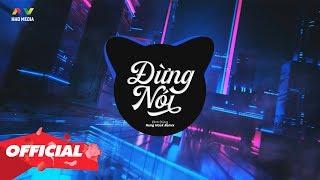 ĐỪNG NÓI - Đình Dũng (Hưng Hack Remix) Nhạc Gây Nghiện Phiêu Nhất 2019