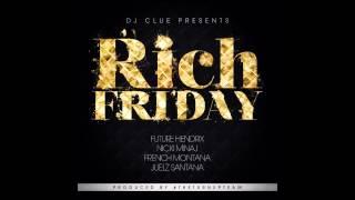 DJ Clue - Rich Friday (Feat. Future, Nicki Minaj, French Montana & Juelz Santana)