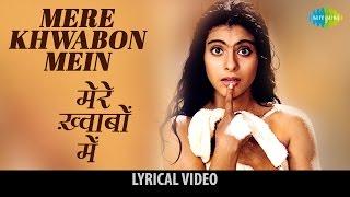 Mere Khwabo Mein with lyrics | मेरे ख्वाबों