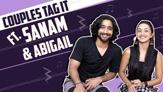 Couples Tag It Ft. Sanam Johar And Abigail Pande | Secrets Revealed | India Forums