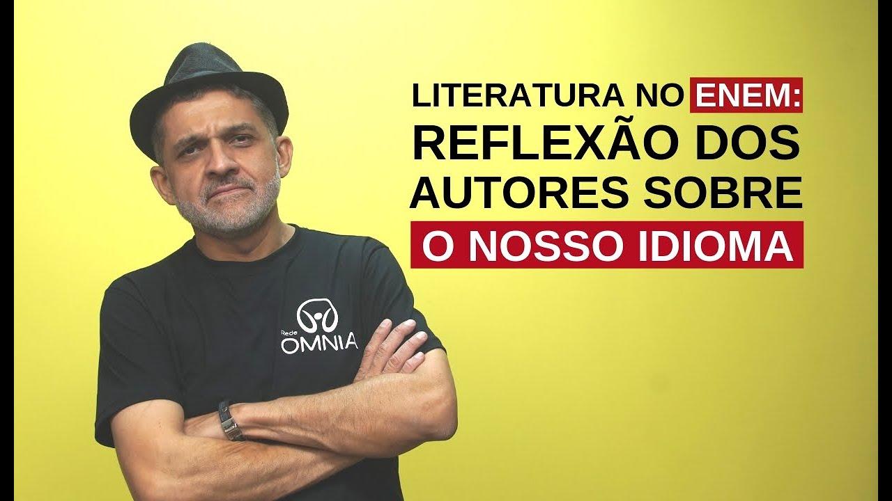 Literatura no Enem: Reflexão dos autores sobre o nosso idioma