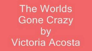 Victoria Acosta-The Worlds Gone Crazy