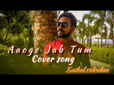 Aaoge Jab Tum| Kushal Valmikan |Shrey D'Cruz |Cover Song|#aaogejabtum #coversong