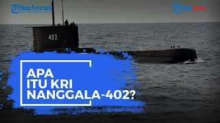 Apa Itu Kapal Selam KRI Nanggala-402?