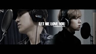 [MV] JunggigoXCHANYEOL - Let Me Love You  [ CHANBAEK VER]