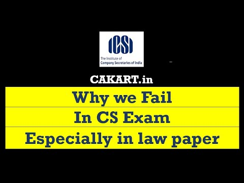 Why do we fail Especially in Law Paper for CS Executive?
