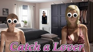 Caught Cheating! (Catch A Lover)