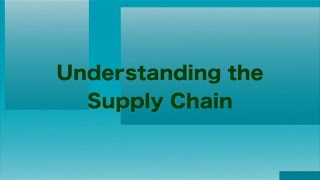 Understanding the Supply Chain | What is Supply Chain & How it Works