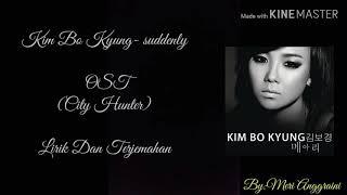 Kim Bo Kyung(Lyrics)- Suddenly OST City Hunter [Sub Indo]