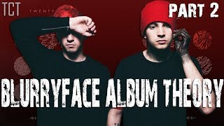 BLURRYFACE ALBUM THEORY (Part Two!) - Clique Theory
