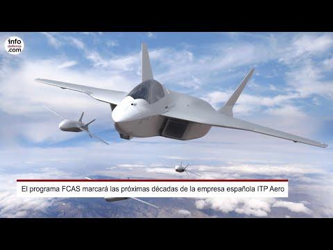 El programa FCAS marcará las próximas décadas de la empresa española ITP Aero