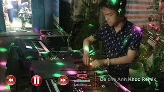 Nhạc Sống  Melody Remix 2018 | Để Cho Anh Khóc  | Lê Bảo Bình