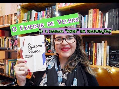 O FAZEDOR DE VELHOS, de Rodrigo Lacerda