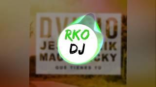 💥Dvicio, Jesús/Reik, Mau y Ricky - Que tienes tú  (RKO DJ REMIX)