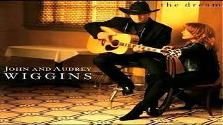 John & Audrey Wiggins - The Dream (1997 edit)