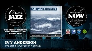 Ivy Anderson - I've Got The World On A String (1933)