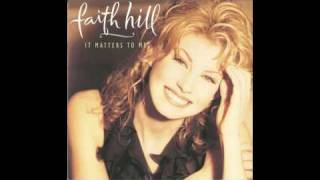 Faith Hill - It Matters To Me [Lyrics]