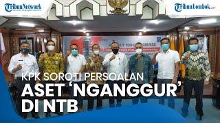 KPK Soroti Persoalan Aset 'Nganggur' di NTB, Pengelolaan Jadi Masalah yang Harus Diperbaiki